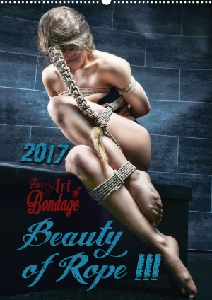 Calendar 2017 - Beauty of Rope III - Fine Art of Bondage